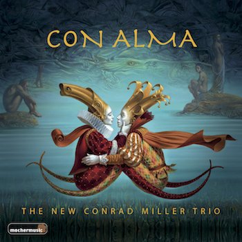 The New Conrad Miller Trio - Con Alma