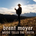 Brent Moyer - Music Tells The Truth - Cover