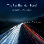 Cover Pat Sheridan Band - Always Been An Outlaw