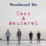 Nordward Ho - Tanz & Meuterei (Alster Records HH)